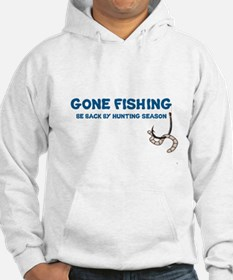 GONE FISHING, BE BACK BY HUNTING Hoodie