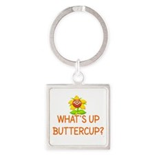 WHAT'S UP BUTTERCUP? Square Keychain