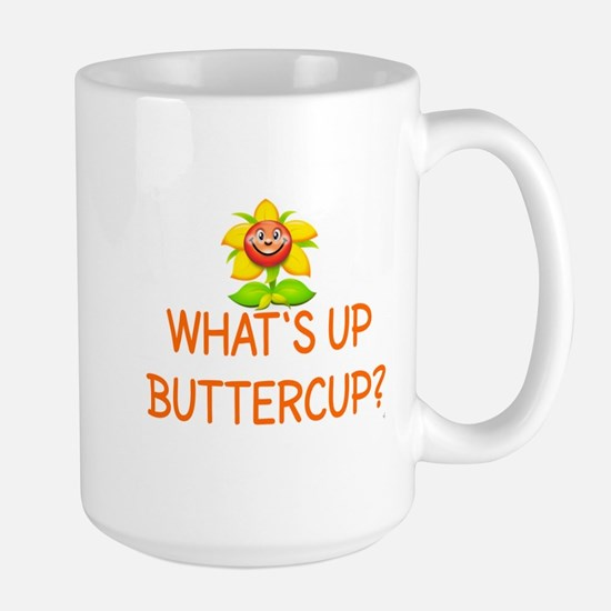 WHAT'S UP BUTTERCUP? Large Mug