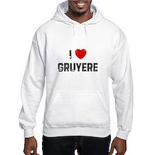 I * Gruyere Hoodie