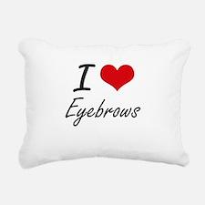 I love EYEBROWS Rectangular Canvas Pillow