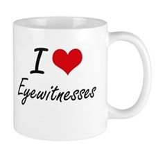 I love EYEWITNESSES Mugs