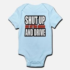 Shut Up... Infant Bodysuit