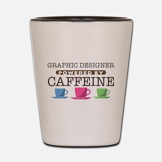 Graphic Designer Powered by Caffeine Shot Glass
