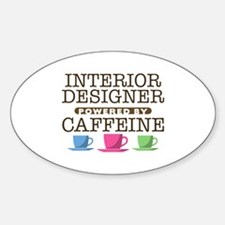Interior Designer Powered by Caffeine Oval Decal