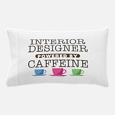 Interior Designer Powered by Caffeine Pillow Case