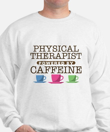 Physical Therapist Powered by Caffeine Sweatshirt