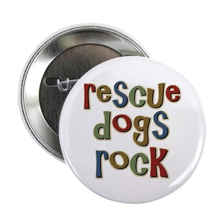 Rescue Dogs Rock Pet Dog Lover Button