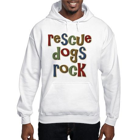 Rescue Dogs Rock Pet Dog Lover Hooded Sweatshirt