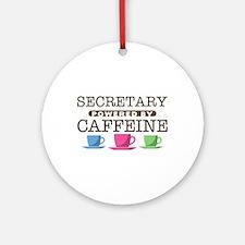 Secretary Powered by Caffeine Round Ornament