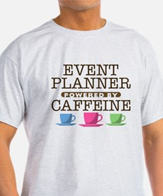 Event Planner Powered by Caffeine T-Shirt