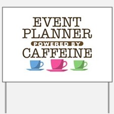 Event Planner Powered by Caffeine Yard Sign