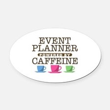 Event Planner Powered by Caffeine Oval Car Magnet