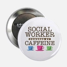"""Social Worker Powered by Caffeine 2.25"""" Button"""