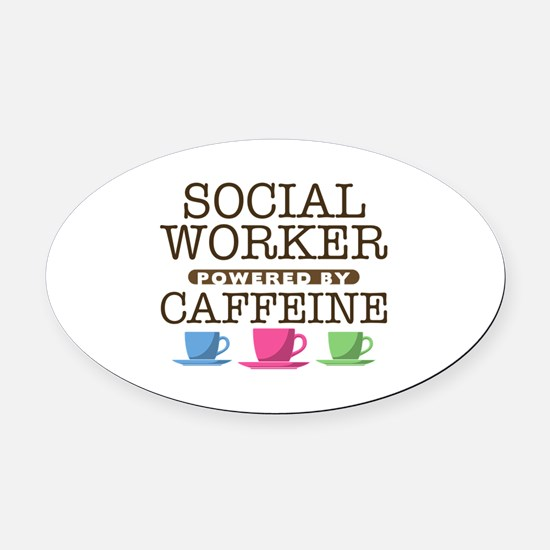 Social Worker Powered by Caffeine Oval Car Magnet
