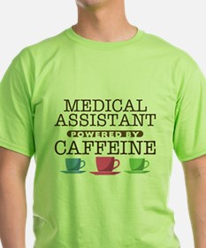 Medical Assistant Powered by Caffeine T-Shirt