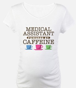 Medical Assistant Powered by Caffeine Shirt