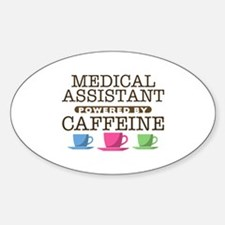 Medical Assistant Powered by Caffeine Oval Decal