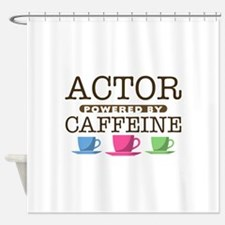 Actor Powered by Caffeine Shower Curtain