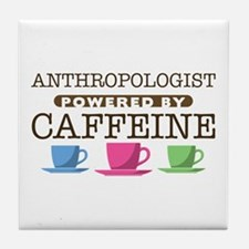 Anthropologist Powered by Caffeine Tile Coaster