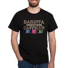 Barista Powered by Caffeine T-Shirt