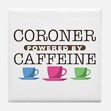 Coroner Powered by Caffeine Tile Coaster
