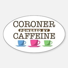 Coroner Powered by Caffeine Oval Decal