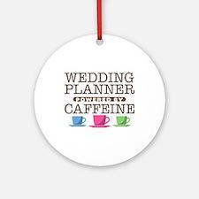 Wedding Planner Powered by Caffeine Round Ornament