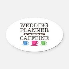 Wedding Planner Powered by Caffeine Oval Car Magne