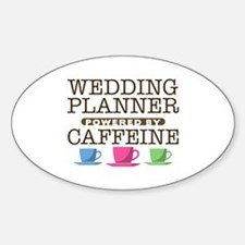 Wedding Planner Powered by Caffeine Oval Decal