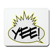 Yee! Mousepad