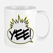 Yee! Mug