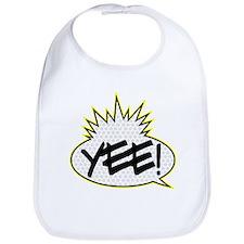 Yee! Bib