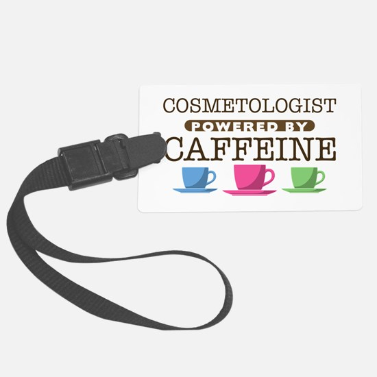 Cosmetologist Powered by Caffeine Luggage Tag
