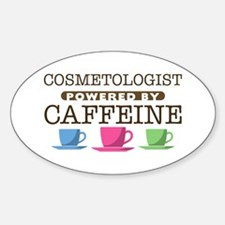 Cosmetologist Powered by Caffeine Oval Decal