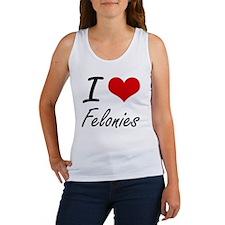 I love Felonies Tank Top