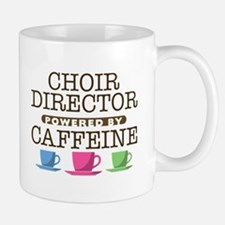 Choir Director Powered by Caffeine Mug