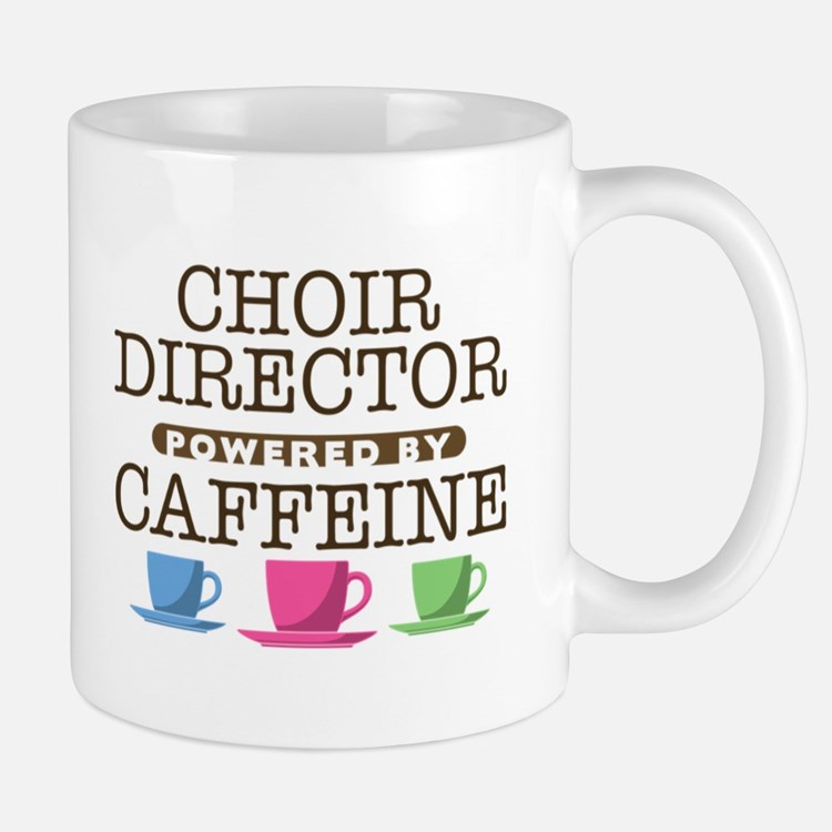 Choir Director Powered by Caffeine Mug