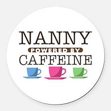 Nanny Powered by Caffeine Round Car Magnet