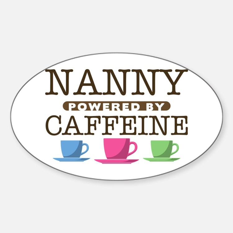 Nanny Powered by Caffeine Oval Decal