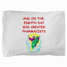 PHARMACISTS.png Pillow Sham