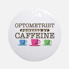 Optometrist Powered by Caffeine Round Ornament