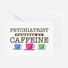 Psychiatrist Powered by Caffeine Greeting Card
