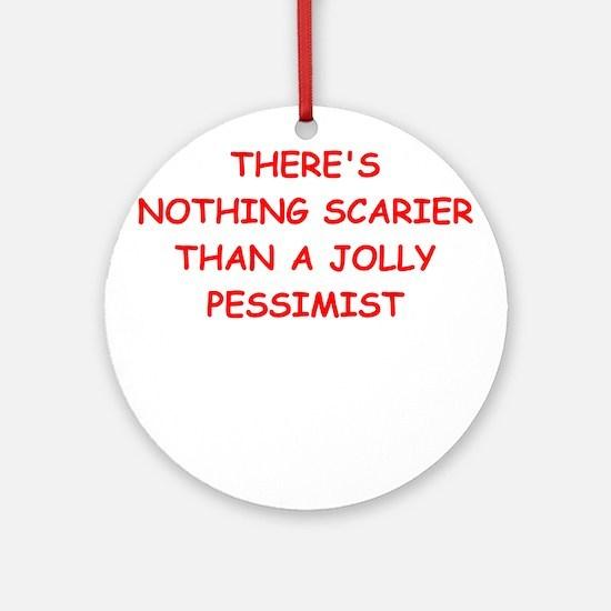 pessimist Round Ornament