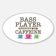 Bass Player Powered by Caffeine Oval Decal