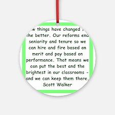 scott walker quote Round Ornament