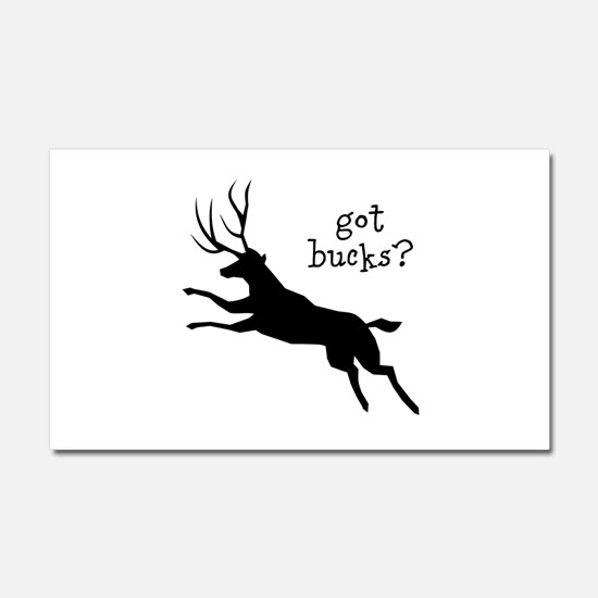 Got Bucks? Car Magnet 20 x 12