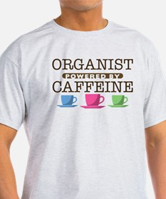 Organist Powered by Caffeine T-Shirt