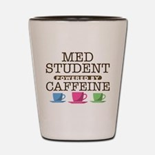 Med Student Powered by Caffeine Shot Glass