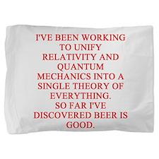 physics joke Pillow Sham